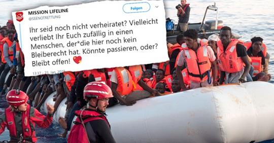 """German NGO Mission Lifeline openly suggests """"illegal marriages"""" for migrants to stay…causing a stir with a tweet in which the organization campaigns to Illegally marry migrants so they can stay."""